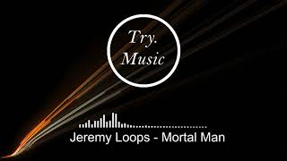 Jeremy Loops - Mortal Man [1hour]