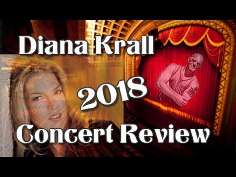 Diana Krall Concert Review 2018 - Turn Up The Quiet