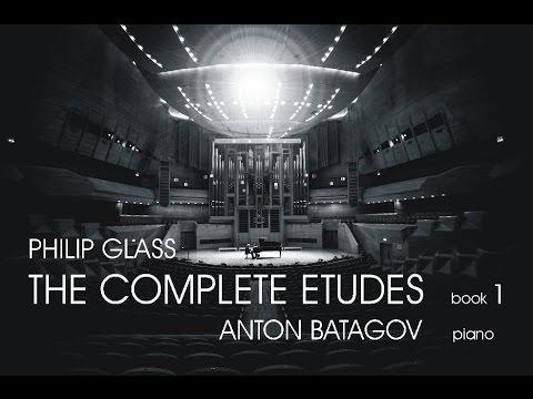 Philip Glass. The Complete Etudes, Book 1. Anton Batagov, piano