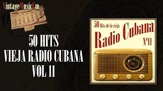 50 Hits de la Vieja Radio Cubana  - Volumen #11. (Full Album/Álbum Completo)