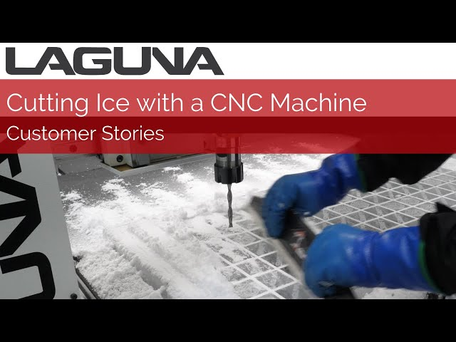 Cutting Ice with a Laguna Tools CNC Machine | Customer Stories