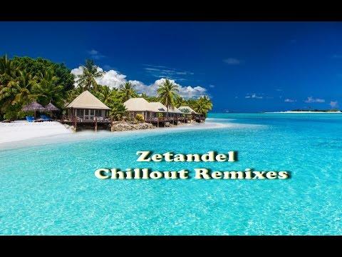 Zetandel -  Chillout Remixes