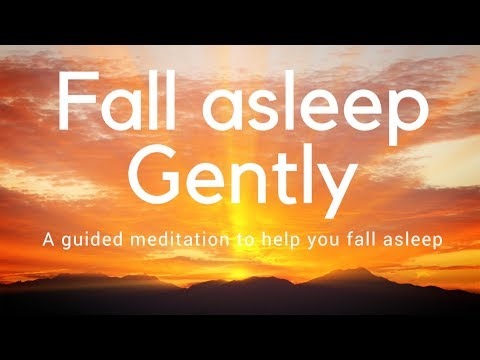 FALL GENTLY ASLEEP A guided meditation for your sleep
