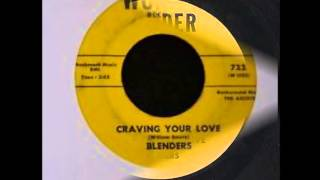 BLENDERS - Craving Your Love / Find Yourself Another Job - WONDER 722 - 1959