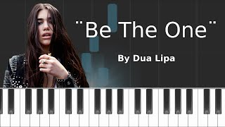 "Dua Lipa - ""Be The One"" Piano Tutorial - Chords - How To Play - Cover"