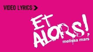 MELISSA MARS - ET ALORS! - LYRICS