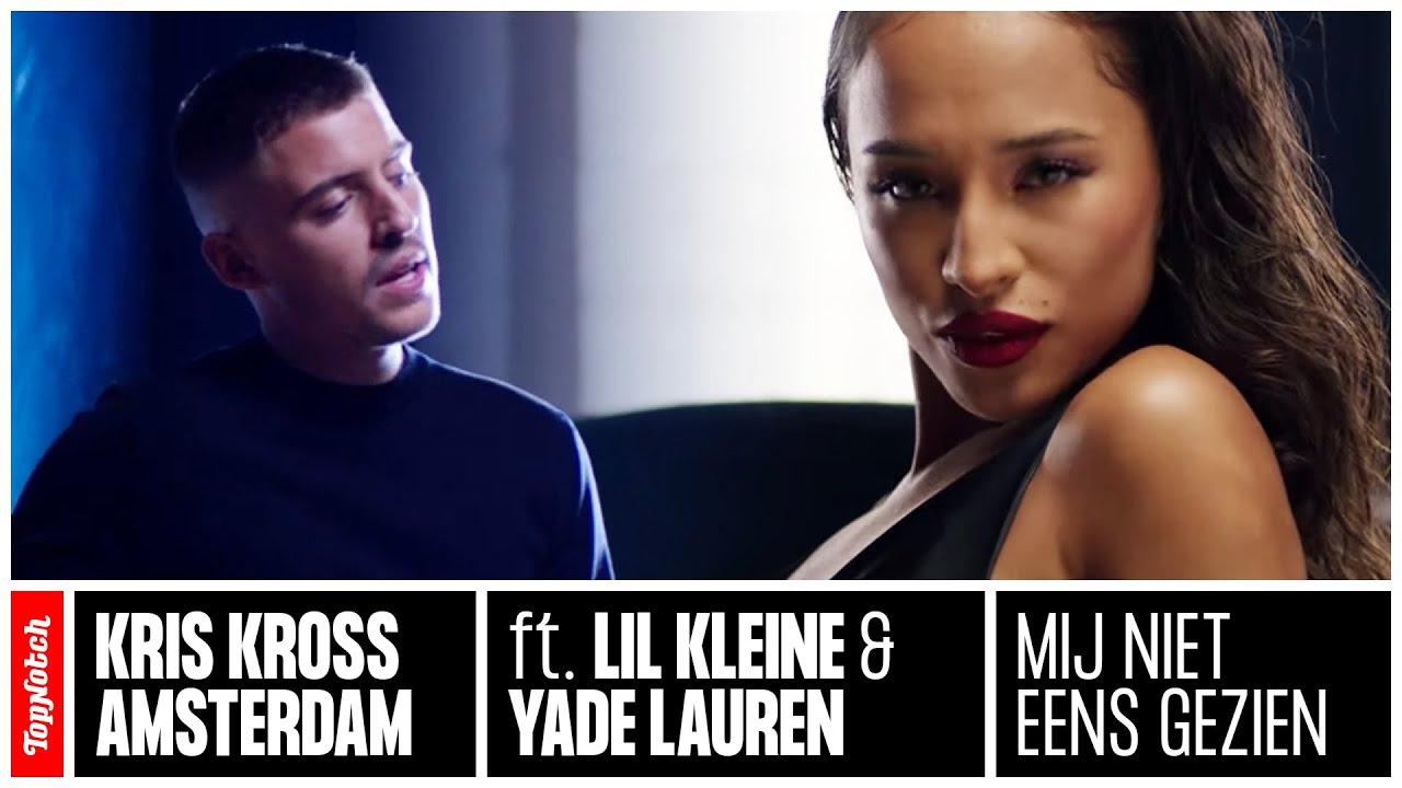 Kris Kross Amsterdam & Lil Kleine & Yade Lauren – Mij Niet Eens Gezien