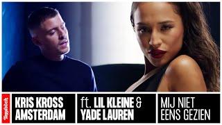 Смотреть клип Kris Kross Amsterdam & Lil Kleine & Yade Lauren - Mij Niet Eens Gezien