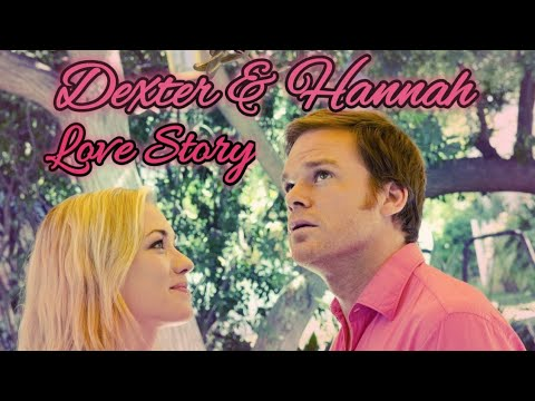 Dexter And Hannah Love Story |