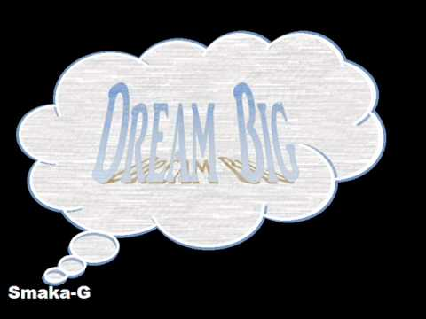 Smaka-G - Dream Big (Childish Gambino Freaks and Geeks Smaka-Gmix)
