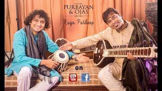 A Day With Purbayan and Ojas | Raga Patdeep