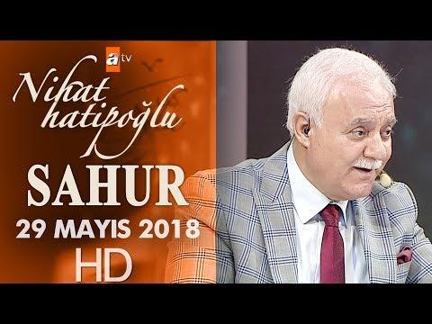 Nihat Hatipoğlu ile Sahur - 29 Mayıs 2018