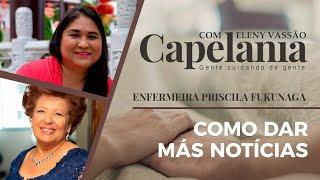 Como Dar Más Notícias   Capelania   Eleny Vassão e  Priscila Fukunaga   IPP TV
