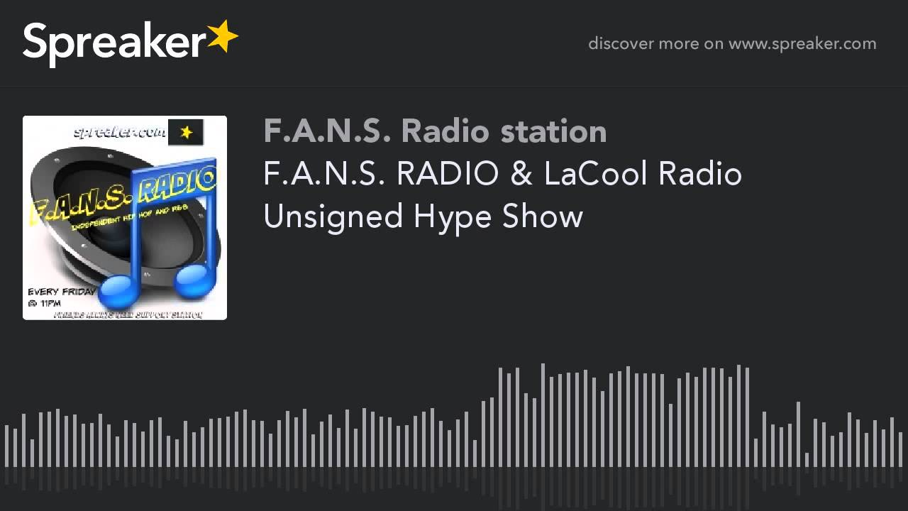 F.A.N.S. RADIO & LaCool Radio Unsigned Hype Show (part 3 of 9)