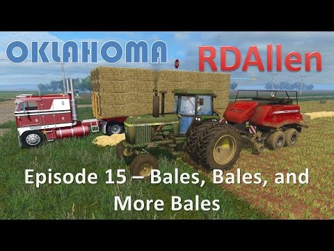 Farming Simulator 15 Oklahoma E15 - Bales, Bales, and more Bales