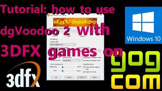 Tutorial - Dgvoodoo 2 - How to play 3DFX games PC games on Windows 10