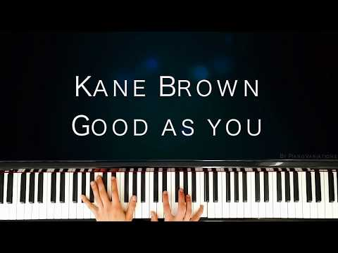 Piano Cover   Kane Brown - Good As You (By Piano Variations)
