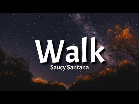 """Saucy Santana – Walk (Lyrics) """"Uh, let me see you walk, Walk Walk walk walk walk walk"""" [Tiktok Song]"""