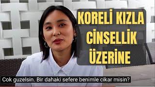 Koreli Kızla Cinsellik, İlişkiler, Aldatma Üzerine Özel Sohbet - English Interview With Korean Girl