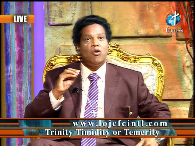 Trinity Timidity or Temerity Dr. Dominick Rajan 07-20-2018
