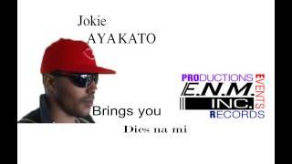 Dies Na Mi - Jokie Aya Kato