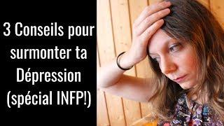Sortir de la DEPRESSION (Spécial INFP)