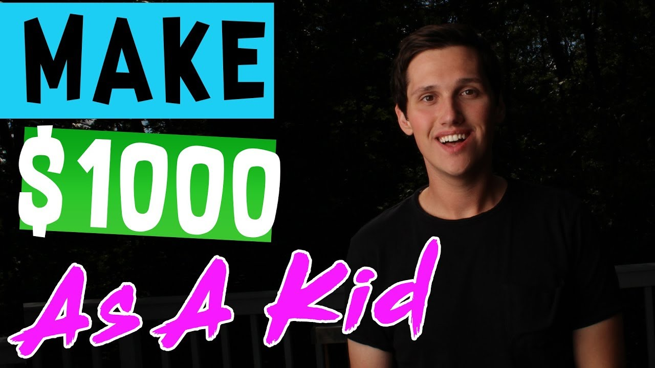 how to make 1000 dollars as a kid the lazy way