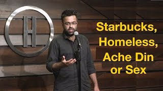 Starbucks, Acche Din or Sex, Homeless | Stand-Up Comedy by Shimit Mathur