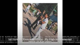 Lil Durk Ft. French Montana - Fly High (Instrumental) | ReProd. By King Leeboy