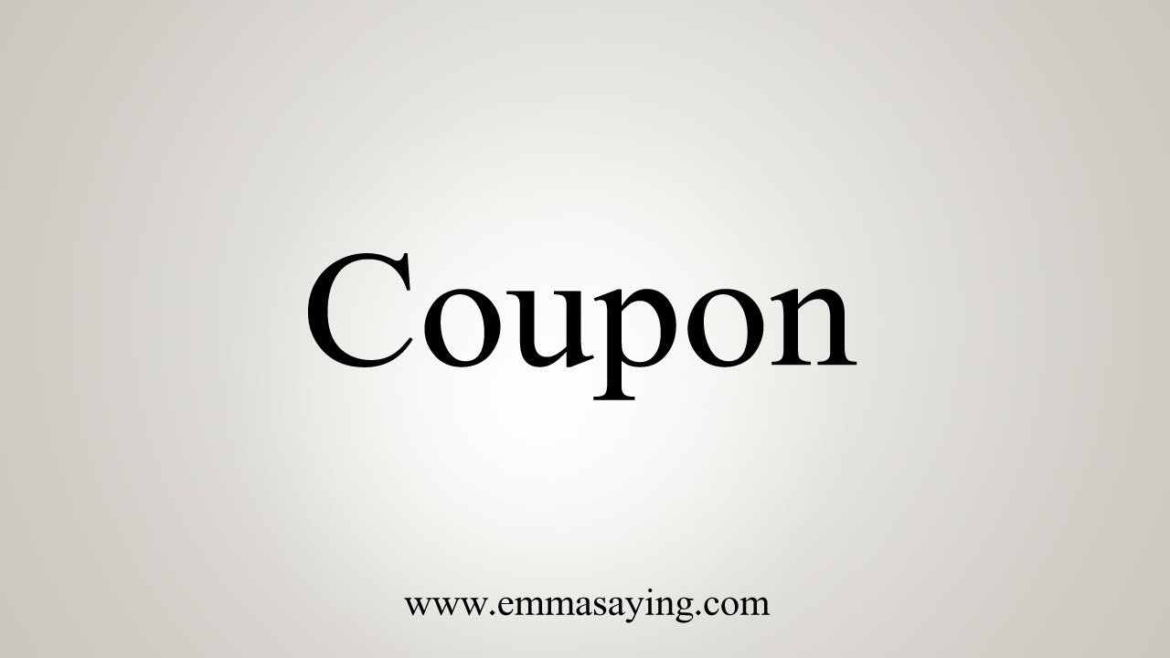 How To Say Coupon Youtube