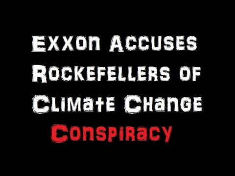 Exxon Accuses Rockefellers of Climate Change Conspiracy