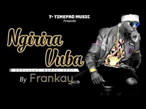 FranKay -  Ngirira Vuba (Official Audio)