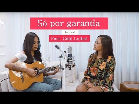 Sabrina Lopes part. Gabi Luthai - Só Por Garantia (Autoral)