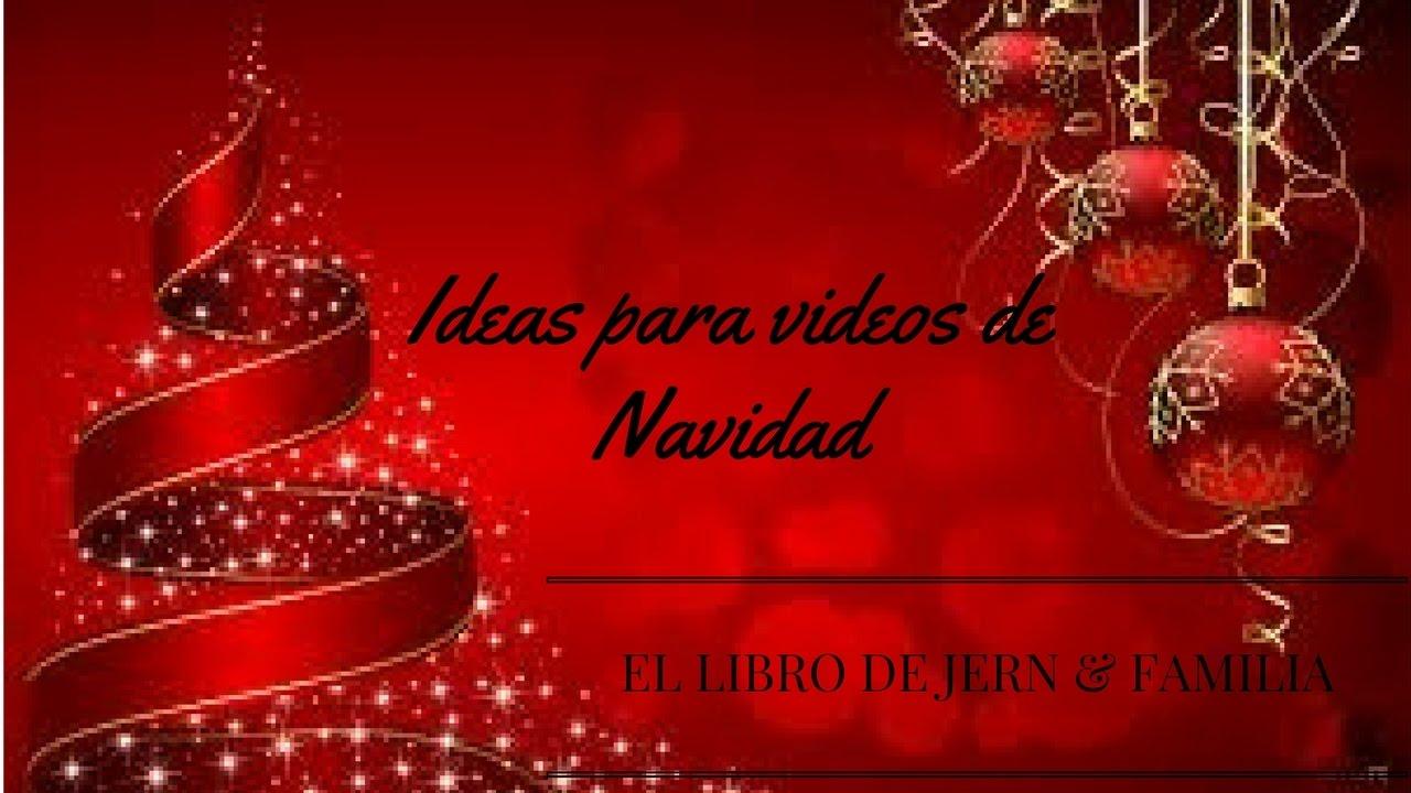 Ideas Para Hacer Videos De Navidad Youtube