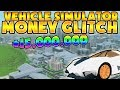 Vehicle Simulator How to get 20M+ Dollars for FREE! Easy glitch method
