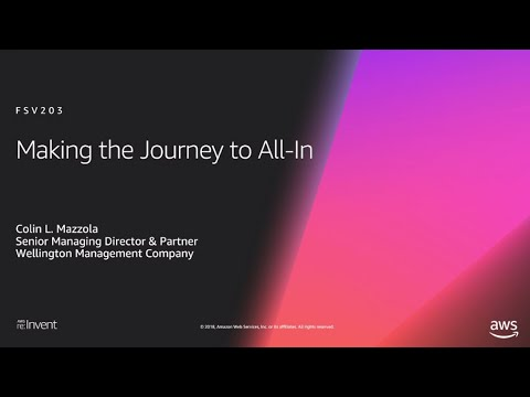 AWS re:Invent 2018: Wellington Management: The Journey to All-In, One Data Center at a Time(FSV203)