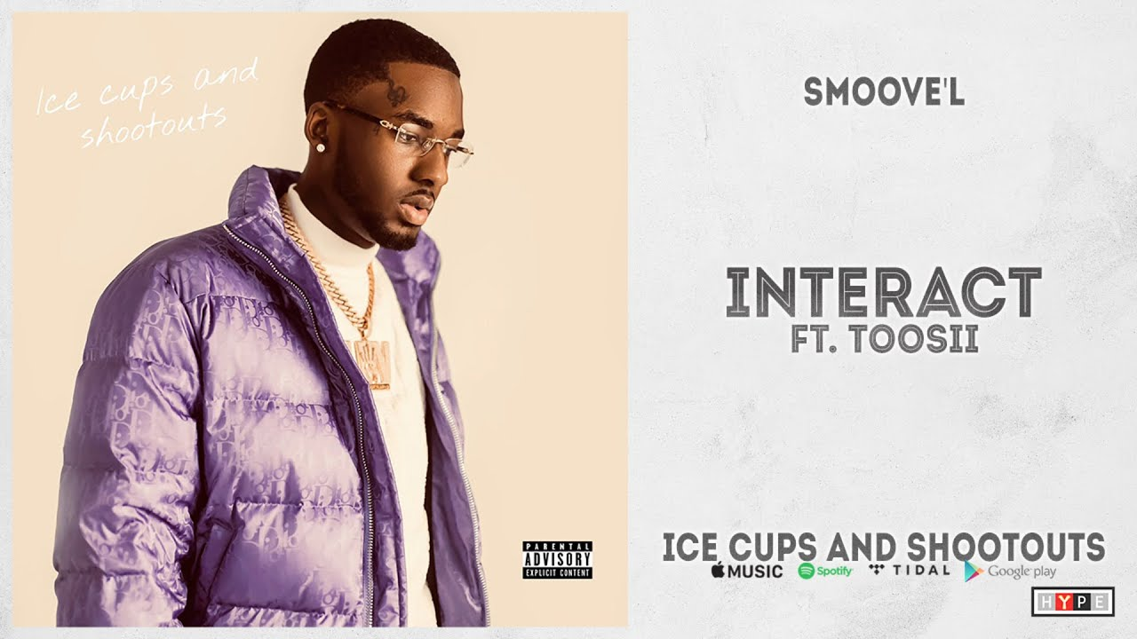 """Download Smoove'L - """"Interact"""" Ft. Toosii (Ice Cups And Shootouts)"""