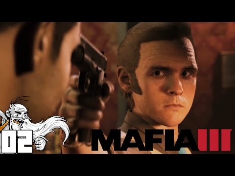 "Mafia III - ""DIRTY DOUBLE CROSSERS!!!"" Ep02 - Let's Play Walkthrough (Mafia 3)"