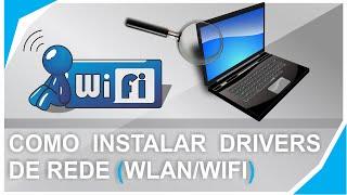 Como Instalar os Drivers de Rede após formatação WLAN/WIFI [Atualizado]