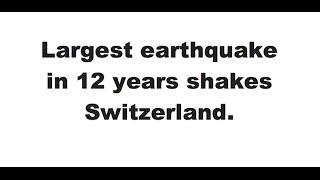 CATEX News for March 7th 2017: Largest earthquake in 12 years shakes Switzerland.