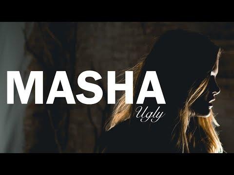 Клип Masha - Ugly