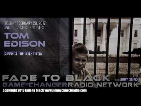 Ep. 616 FADE to BLACK Jimmy Church w/ Tom Edison : Connecting the Dots Theory : LIVE