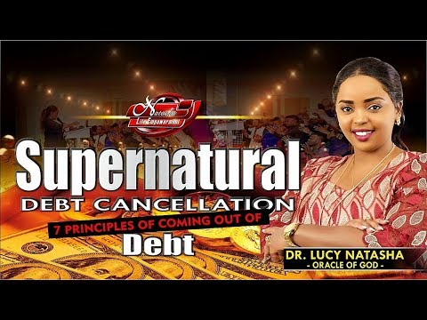 Super Natural Debt Cancellation! 7 Principles of Coming Out of Debts!