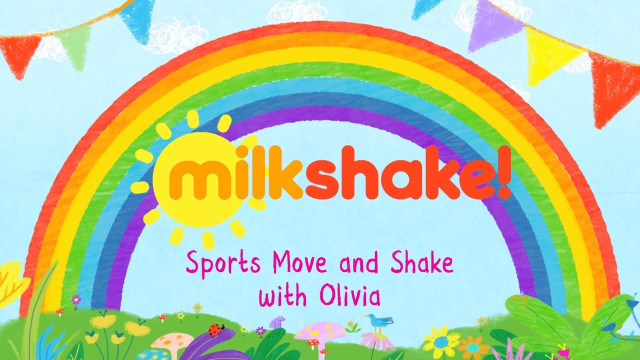 Milkshake! Stay at Home | Sports Move and Shake | Olivia