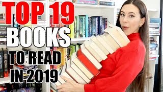 TOP 19 BOOKS TO READ IN 2019 || TBR & Reading Goal