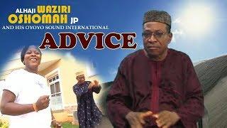 Advice [Full Album] by Alhaji Waziri Oshomah JP - Music Video