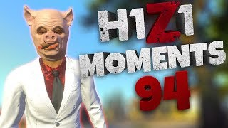 H1Z1 - BEST MOMENTS AND STREAM HIGHLIGHTS #94