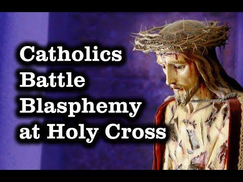 Catholics Battle Blasphemy at Holy Cross