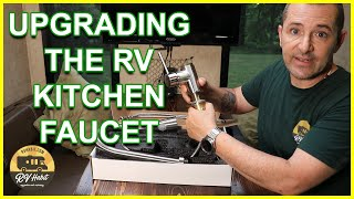 How To Replace And Install An RV Kitchen Faucet – RV Upgrades – RV Mods