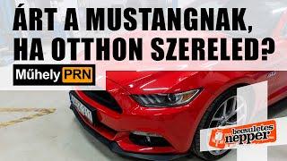 MűhelyPRN 95.: Árt a Mustangnak, ha otthon szereled?